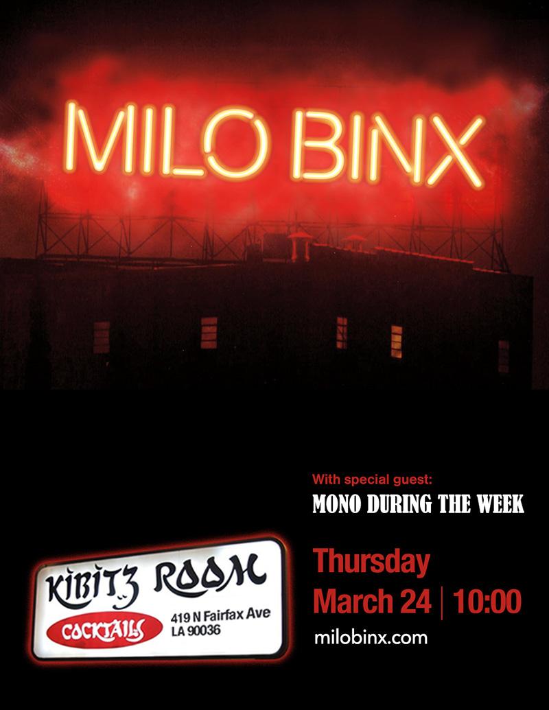 Milo Binx - Kibitz Room - 03.24.16